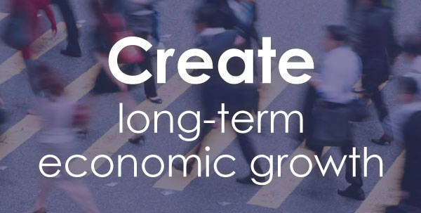 Create long-term econimic growth.