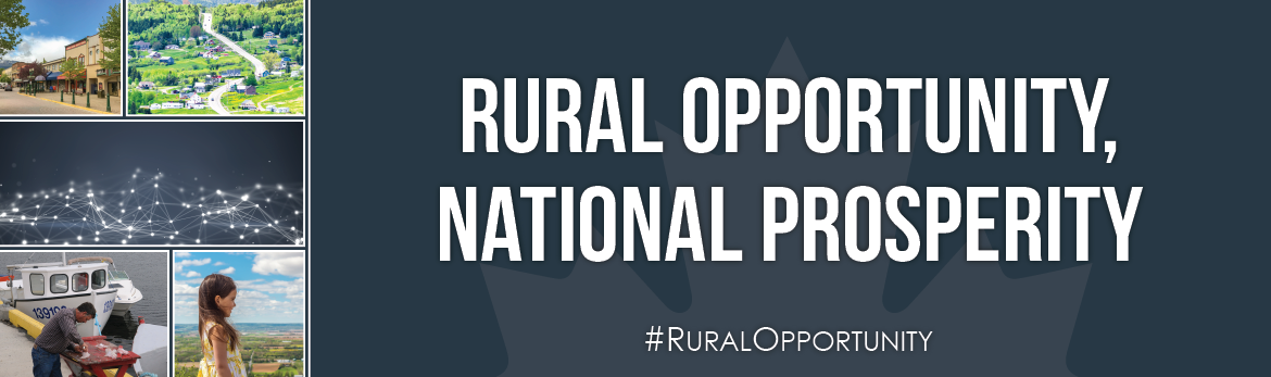 Rural Opportunity, National Prosperity: An Economic Development Strategy for Rural Canada