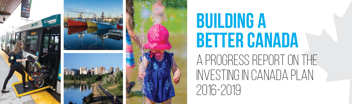 Building a Better Canada: a Progress Report on the Investing in Canada Plan 2016-2019