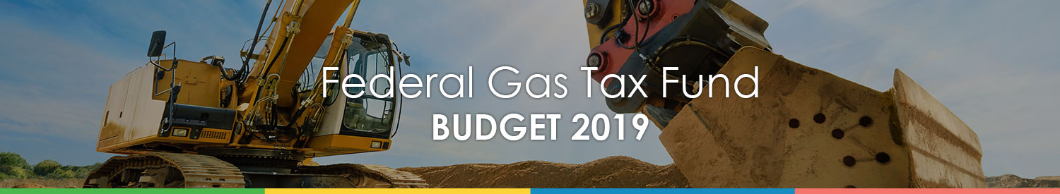 Federal Gas Tax Fund - Budget 2019 Banner